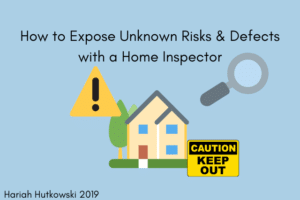 Hariah Hutkowski Unknown Risks and Defects in Home Inspections