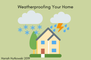 Weatherproofing Your Home | Hariah Hutkowski